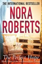 The Perfect Hope - Number 3 in series ebook by Nora Roberts
