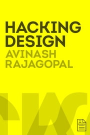 Hacking Design ebook by Avinash  Rajagopal