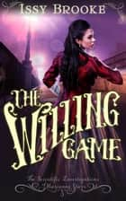 The Willing Game ebook by Issy Brooke
