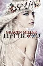 Elfin Blood ebook by Gracen Miller