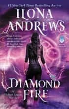 Diamond Fire - A Hidden Legacy Novella 電子書籍 by Ilona Andrews