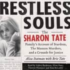 Restless Souls - The Sharon Tate Family's Account of Stardom, Murder, and a Crusade audiobook by Alisa Statman, Brie Tate