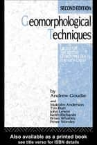 Geomorphological Techniques ebook by Andrew Goudie