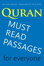 Quran: Must-Read Passages. For Everyone. In Clear English. ebook by Talal Itani