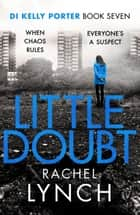 Little Doubt - DI Kelly Porter Book Seven ebook by