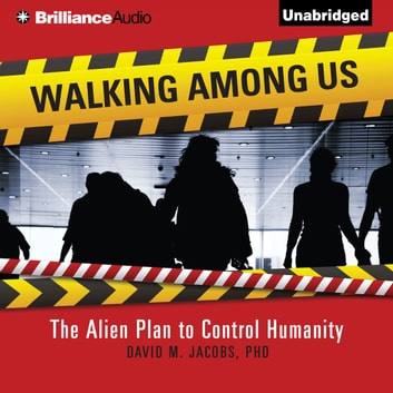 Walking Among Us - The Alien Plan to Control Humanity audiobook by David M. Jacobs