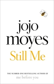 Still Me - The No. 1 Sunday Times Bestseller ebook by Jojo Moyes