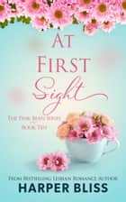 At First Sight ebook by Harper Bliss