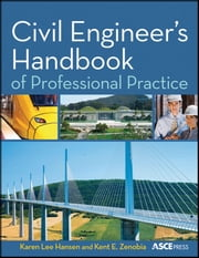 Civil Engineer's Handbook of Professional Practice ebook by Karen Hansen,Kent Zenobia