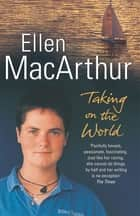 Taking on the World ebook by Ellen MacArthur
