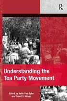 Understanding the Tea Party Movement ebook by Nella Van Dyke,David S. Meyer