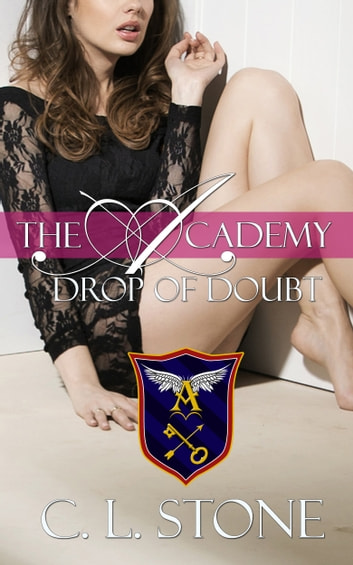 The Academy - Drop of Doubt - The Ghost Bird Series #5 ebook by C. L. Stone