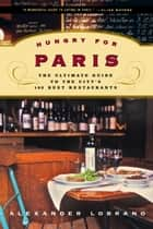 Hungry for Paris ebook by Alexander Lobrano