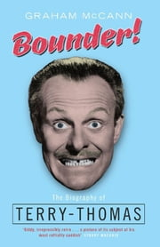 Bounder! - The Biography of Terry-Thomas ebook by Graham McCann