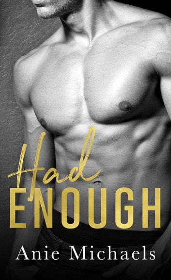 Had Enough - With a Kiss, #3 ebook by Anie Michaels