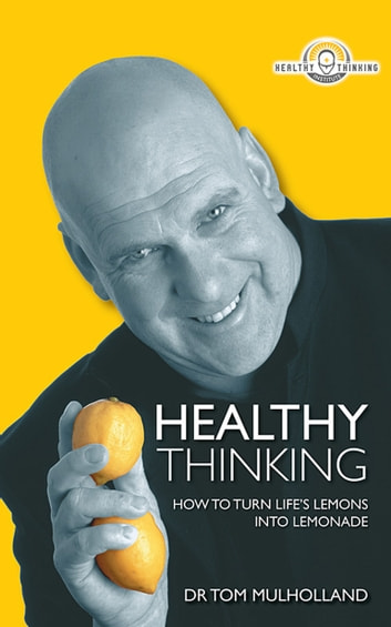 Healthy Thinking eBook by Tom Mulholland