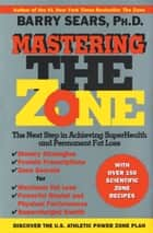 Mastering the Zone ebook by Barry Sears
