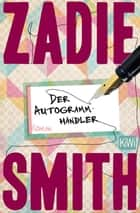 Der Autogrammhändler - Roman ebook by Zadie Smith