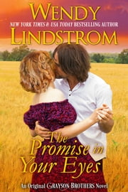 The Promise in Your Eyes - A Heartwarming Small Town Historical Romance ebook by Wendy Lindstrom