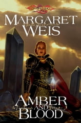 Amber and Blood - Dark Disciple, Volume Three ebook by Margaret Weis