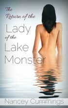 The Return of the Lady of the Lake Monster ebook by Nancey Cummings