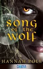 Song Of The Wolf ebook by Hannah Pole