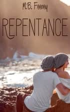 Repentance - The Exchange Series, #3 ebook by M. B. Feeney
