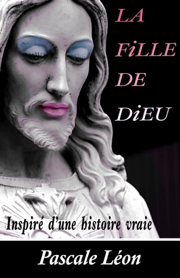 La fille de Dieu ebook by Pascale Léon