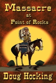 Massacre at Point of Rocks ebook by Doug Hocking