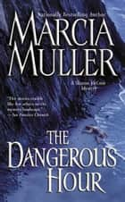 The Dangerous Hour eBook by Marcia Muller