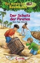 Das magische Baumhaus 4 - Der Schatz der Piraten ebook by Mary Pope Osborne, Sabine Rahn, Jutta Knipping