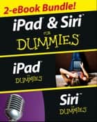 iPad & Siri For Dummies eBook Set ebook by Edward C. Baig