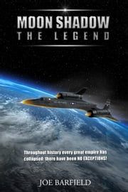 Moon Shadow the Legend ebook by Joe Barfield