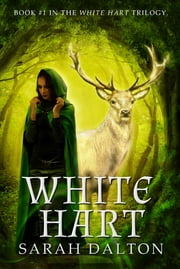 White Hart ebook by Sarah Dalton
