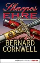 Sharpes Ehre eBook by Bernard Cornwell