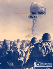 The Cold War ebook by Reg Grant,Britannica Digital Learning