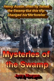Mysteries of the Swamp ebook by Jerry Morgan