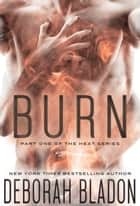 BURN ebook by Deborah Bladon