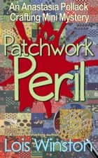 Patchwork Peril ebook by Lois Winston