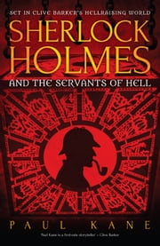 Sherlock Holmes and the Servants of Hell ebook by Paul Kane