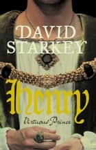 Henry: Virtuous Prince ebook by David Starkey