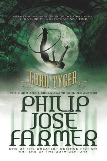 Lord Tyger (Grandmaster Series) ebook by Philip Jose Farmer