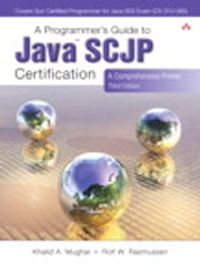 A Programmer's Guide to Java Certification - A Comprehensive Primer ebook by Khalid Mughal, Rolf Rasmussen