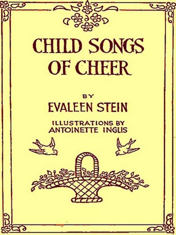 Child songs of cheer ebook by evaleen stein 1230000128338 child songs of cheer ebook by evaleen steinantoinette inglis illustrator fandeluxe PDF