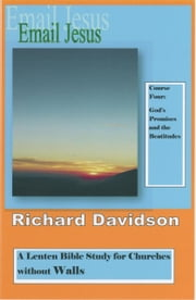 Email Jesus: Course 4: God's Promises and the Beatitudes ebook by Richard Davidson