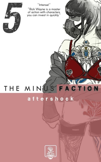 The Minus Faction - Episode Five: Aftershock - The Minus Faction, #5 ebook by Rick Wayne