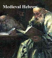 Medieval Hebrew: The Midrash, the Kabbalah ebook by anonymous