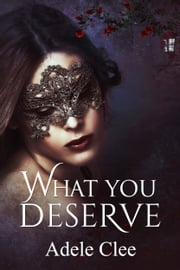 What You Deserve ebook by Adele Clee