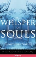 Whisper of Souls - A Prophecy of the Sisters Novella ebook by Michelle Zink