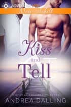 Kiss and Tell ebook by Andrea Dalling